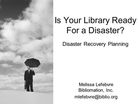 Is Your Library Ready For a Disaster?