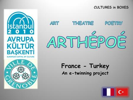 CULTURES in BOXES France - Turkey An e-twinning project.