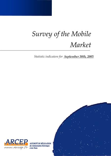 Survey of the Mobile Market Statistic indicators for September 30th, 2005.