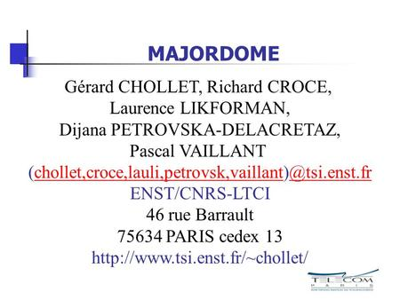 MAJORDOME Gérard CHOLLET, Richard CROCE, Laurence LIKFORMAN,