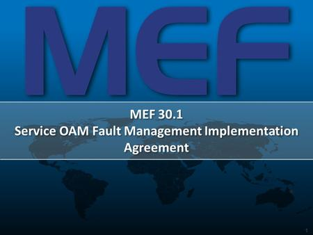 MEF 30.1 Service OAM Fault Management Implementation Agreement