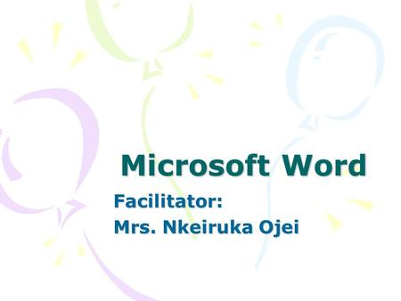 Facilitator: Mrs. Nkeiruka Ojei