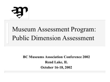 Museum Assessment Program: Public Dimension Assessment