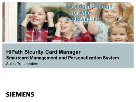 HiPath SIcurity Card Manager Smartcard Management and Personalization System Sales Presentation.