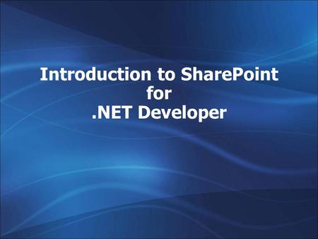 Introduction to SharePoint for .NET Developer