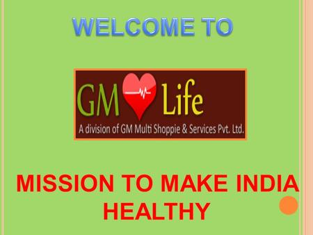 MISSION TO MAKE INDIA HEALTHY