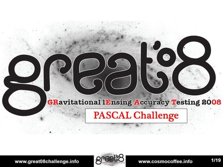 Www.great08challenge.infowww.cosmocoffee.info 1/19 PASCAL Challenge.