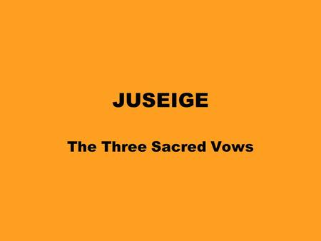 JUSEIGE The Three Sacred Vows.