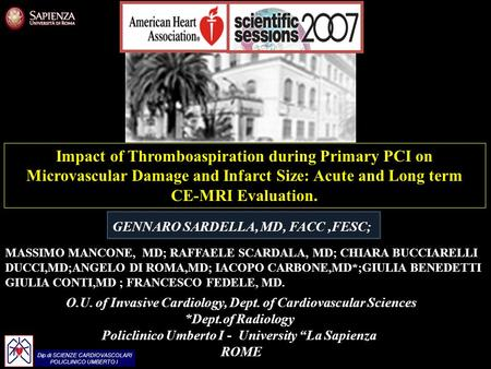 Dip.di SCIENZE CARDIOVASCOLARI POLICLINICO UMBERTO I Dip.di SCIENZE CARDIOVASCOLARI POLICLINICO UMBERTO I Impact of Thromboaspiration during Primary PCI.