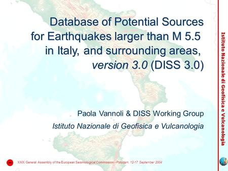 Istituto Nazionale di Geofisica e Vulcanologia Database of Potential Sources for Earthquakes larger than M 5.5 in Italy, and surrounding areas, version.