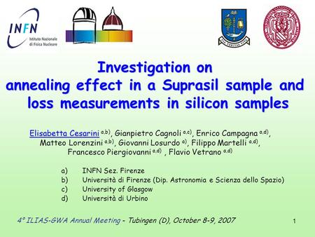 1 Investigation on annealing effect in a Suprasil sample and loss measurements in silicon samples 4° ILIAS-GWA Annual Meeting - Tubingen (D), October 8-9,