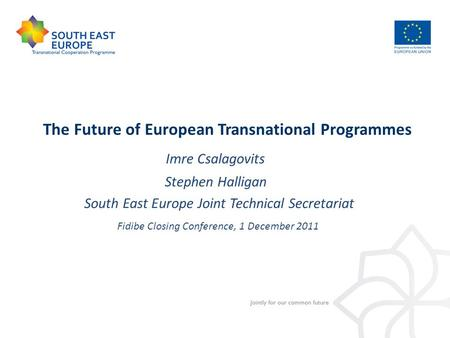 Imre Csalagovits The Future of European Transnational Programmes