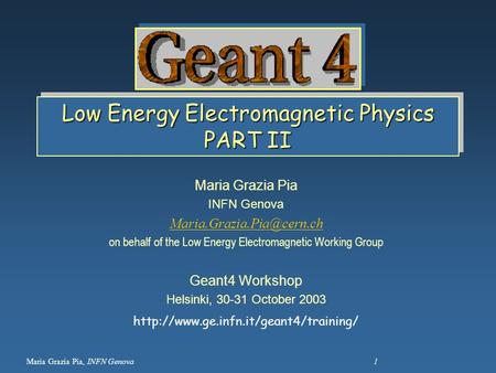 Low Energy Electromagnetic Physics PART II