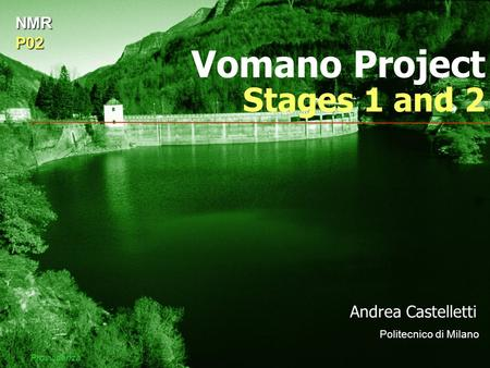 Vomano Project Stages 1 and 2 Andrea Castelletti Politecnico di Milano NMRP02 Provvidenza.