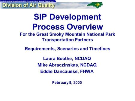 SIP Development Process Overview For the Great Smoky Mountain National Park Transportation Partners Requirements, Scenarios and Timelines Laura Boothe,
