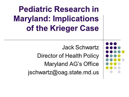 Pediatric Research in Maryland: Implications of the Krieger Case