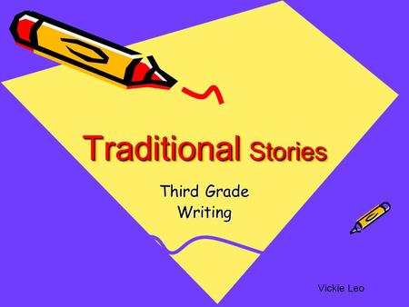 Traditional Stories Third Grade Writing Vickie Leo.