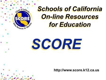 Schools of California On-line Resources for Education