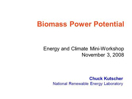 Chuck Kutscher National Renewable Energy Laboratory