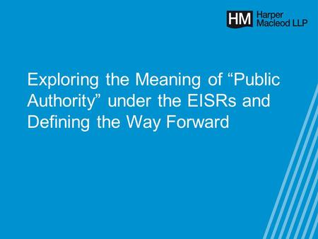 Exploring the Meaning of Public Authority under the EISRs and Defining the Way Forward.