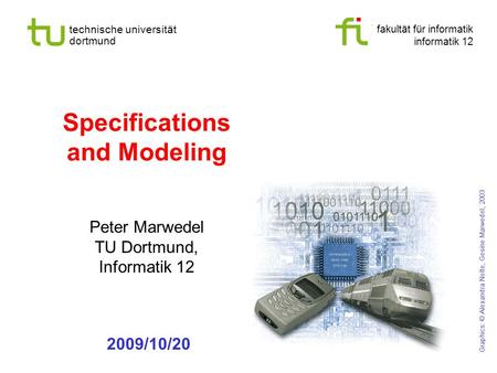 Fakultät für informatik informatik 12 technische universität dortmund Specifications and Modeling Peter Marwedel TU Dortmund, Informatik 12 Graphics: ©