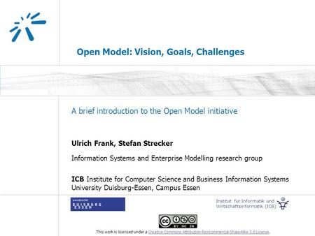 Ulrich Frank, Stefan Strecker Information Systems and Enterprise Modelling research group ICB Institute for Computer Science and Business Information Systems.