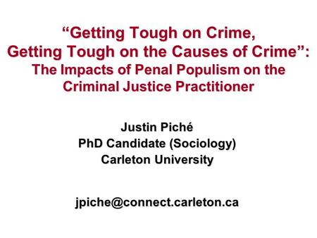 Getting Tough on Crime, Getting Tough on the Causes of Crime: The Impacts of Penal Populism on the Criminal Justice Practitioner
