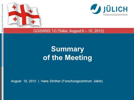 GGSWBS´12 (Tbilisi, August 6 – 10, 2012)