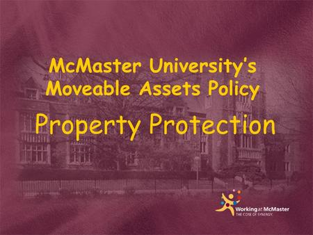 McMaster Universitys Moveable Assets Policy Property Protection.