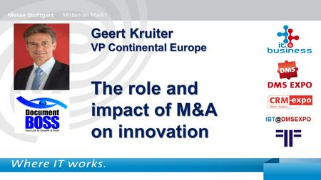 Geert Kruiter VP Continental Europe The role and impact of M&A on innovation.