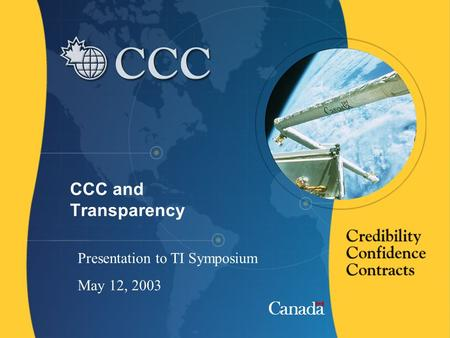 CCC and Transparency Presentation to TI Symposium May 12, 2003.