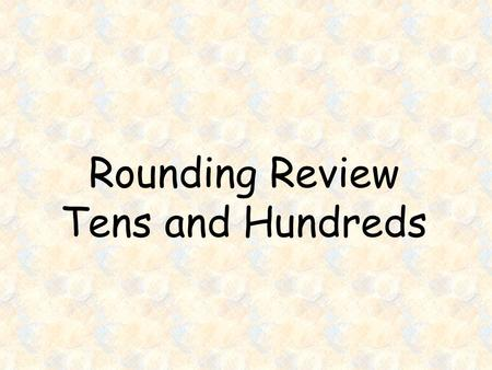 Rounding Review Tens and Hundreds