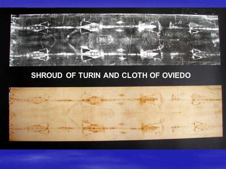 SHROUD OF TURIN AND CLOTH OF OVIEDO. Oberammergau Passion Play Scouring.