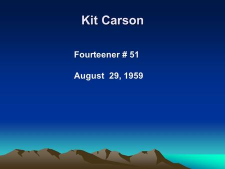 Kit Carson Fourteener # 51 August 29, 1959. Kit Carson from Crestone Needle.