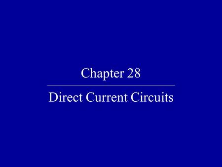 Direct Current Circuits