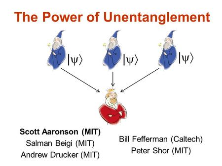 The Power of Unentanglement