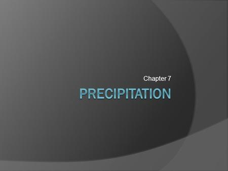 Chapter 7. Global Precipitation Climatology Project (GPCP)  Most rain falls near the equator. Notice how dry it is on.