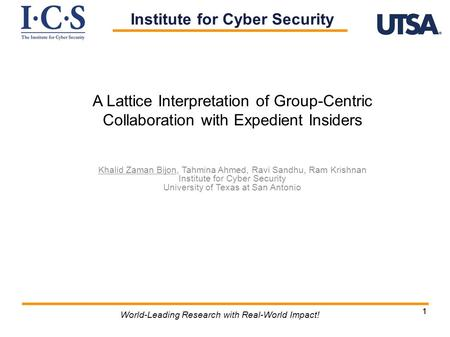 11 World-Leading Research with Real-World Impact! A Lattice Interpretation of Group-Centric Collaboration with Expedient Insiders Khalid Zaman Bijon, Tahmina.
