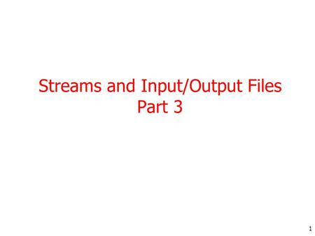 1 Streams and Input/Output Files Part 3. 2 Handling Primitive Data Types The basic input and output streams provide read/write methods that can be used.