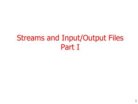 1 Streams and Input/Output Files Part I. 2 Introduction So far we have used variables and arrays for storing data inside the programs. This approach poses.