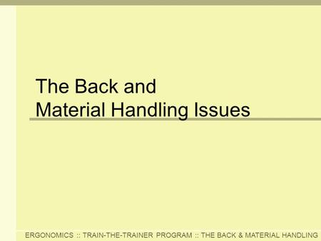 The Back and  Material Handling Issues
