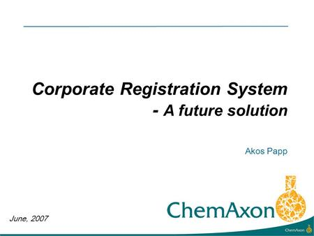 June, 2007 Akos Papp Corporate Registration System - A future solution.
