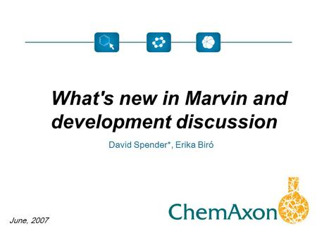 June, 2007 David Spender*, Erika Biró What's new in Marvin and development discussion.
