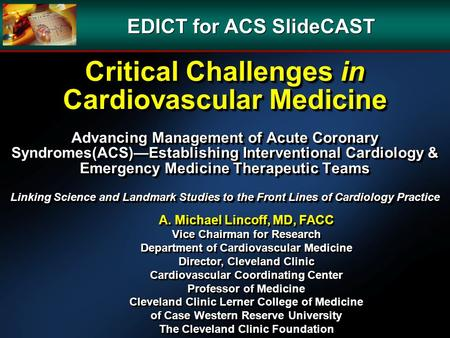 Critical Challenges in Cardiovascular Medicine Advancing Management of Acute Coronary Syndromes(ACS)Establishing Interventional Cardiology & Emergency.
