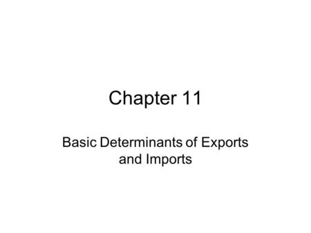 Basic Determinants of Exports and Imports