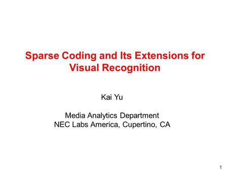 Sparse Coding and Its Extensions for Visual Recognition