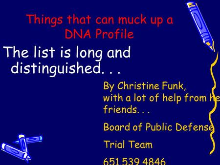 Things that can muck up a DNA Profile