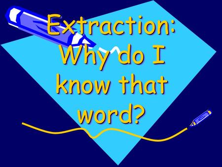 Extraction: Why do I know that word? Inside the Crime Lab: What happens next?