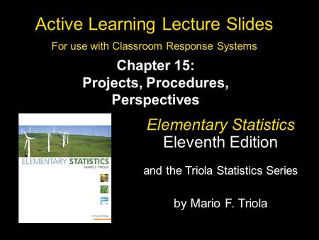 Slide 15- 1 Copyright © 2010, 2007, 2004 Pearson Education, Inc. All Rights Reserved. Active Learning Lecture Slides For use with Classroom Response Systems.