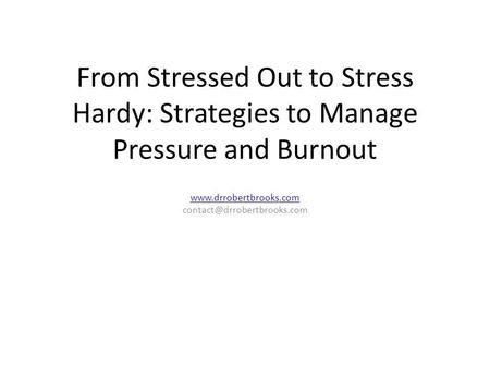 From Stressed Out to Stress Hardy: Strategies to Manage Pressure and Burnout